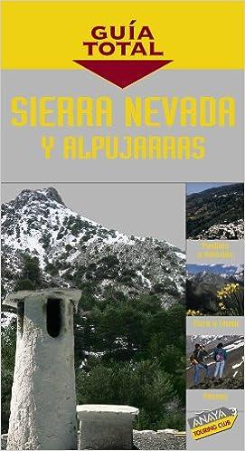 Sierra Nevada y Alpujarras (Guía Total - España)