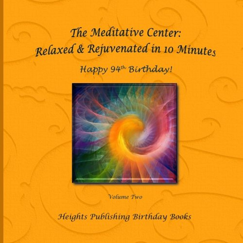 Happy 94th Birthday! Relaxed & Rejuvenated in 10 Minutes Volume Two: Exceptionally beautiful birthday gift, in Novelty & More, brief meditations, ... birthday card, in Office, in All Departments