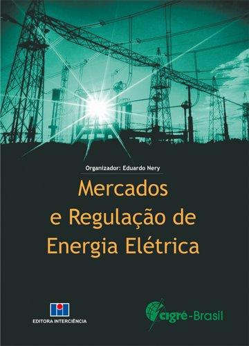 Mercados e Regulação de Energia Elétrica
