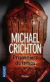 Prisonniers du Temps, Michael Crichton, 2266115227