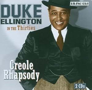 Creole Rhapsody: Duke Ellington in the Thirties