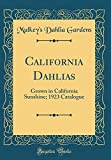 Amazon / Forgotten Books: California Dahlias Grown in California Sunshine 1923 Catalogue Classic Reprint (Mulkeys Dahlia Gardens)