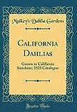 Amazon / Forgotten Books: California Dahlias Grown in California Sunshine 1923 Catalogue Classic Reprint (Mulkeys Dahlia Gardens)
