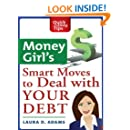 Money Girl's Smart Moves to Deal with Your Debt: Create a Richer Life (Quick & Dirty Tips)