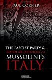 The Fascist Party and Popular Opinion in Mussolini's Italy