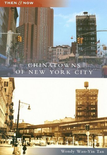 Chinatowns of New York City (NY) (Then and Now) (Then & Now) by Wendy Wan-Yin Tan - Mall Ny City Garden