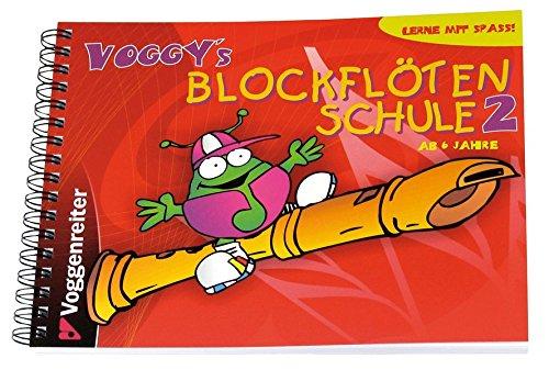 Voggy's Blockflötenschule 2: So geht es weiter! - Band 2 der lustigen Flötenschule