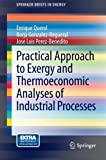 Practical Approach to Exergy and Thermoeconomic Analyses of Industrial Processes, Querol, Enrique and Gonzalez-Regueral, Borja, 1447146212