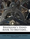 Bradshaw's Hand-Book to Brittany..., George Bradshaw, 1246919621