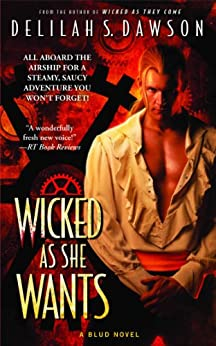Wicked as She Wants (A Blud Novel Series Book 2) by [Dawson, Delilah S.]