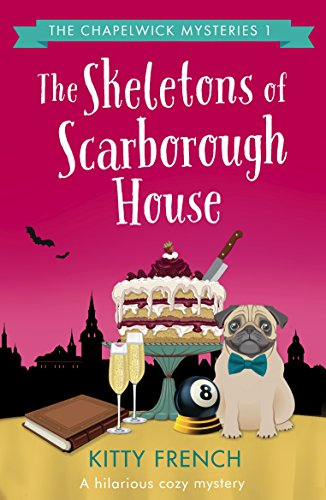 The Skeletons of Scarborough House: A hilarious cozy mystery (The Chapelwick Mysteries Book 1) cover
