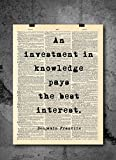 Benjamin Franklin - An Investment In Knowledge pays The Best Interest Quote - Vintage Dictionary Print 8x10 inch  - QUALITY PRINTS - Focusing on making quality prints for the Home & Office. This 8x10 print is Ready-To-Frame and will fit p...