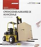 Manual. Operaciones auxiliares de almacenaje (MF1325_1). Certificados de profesionalidad. Actividades auxiliares de almacén (COML0110) (Cp - Certificado Profesionalidad)