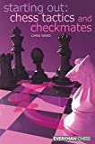 Starting Out: Chess Tactics And Checkmates (starting Out - Everyman Chess)-Chris Ward
