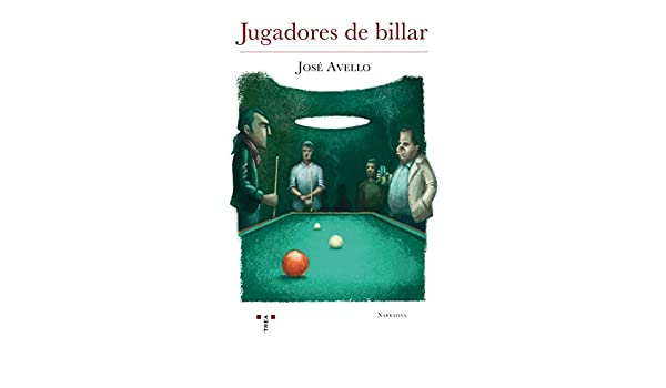 Jugadores de billar (Narrativa): Amazon.es: Avello Flórez, José ...
