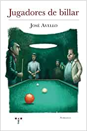 Jugadores de billar (Narrativa): Amazon.es: Avello Flórez, José: Libros