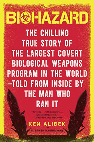 Biohazard: The Chilling True Story of the Largest Covert Biological Weapons Program in the World--Told from Inside by the Man Who Ran It (New Weapon Technology In World War 1)