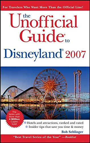 The Unofficial Guide to Disneyland 2007 (Unofficial Guides) ebook