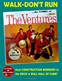 Walk-Don't Run - the Story of the Ventures, Del Halterman, 0557040515
