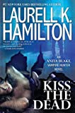 """Kiss the Dead (Anita Blake, Vampire Hunter)"" av Laurell K. Hamilton"