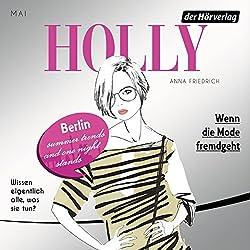 Wenn die Mode fremdgeht. Mai (Holly 4)