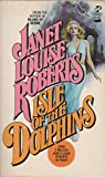 Isle of the Dolphins, Janet L. Roberts, 0671813811