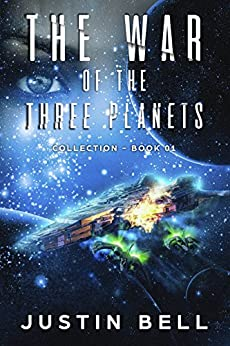 War of the Three Planets Collection (Book 01) by [Bell, Justin]