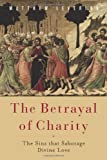 The Betrayal of Charity, Matthew Levering, 1602583560