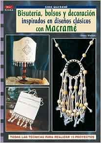 Bisuteria, Bolsos y Decoracion Inspirados en Clasicos con Macrame