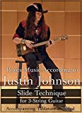 Roots Music According to Justin Johnson: Slide Technique for 3-String Guitar