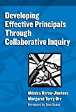 img - for Developing Effective Principals Through Collaborative Inquiry (Critical Issues in Educational Leadership Series) book / textbook / text book