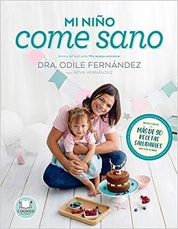 Mi Niño Come Sano por Odile, Hernández, Heva Fernández