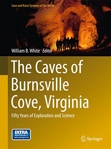 The Caves of Burnsville Cove, Virginia: Fifty Years of Exploration and Science (Cave and Karst Systems of the World) Pdf