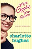 Miss Goody Two-Shoes: A Contemporary Romance