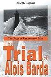 The Trial of Alois Barda, Joseph Raphael, 0595270484