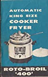 Roto-Broil 400 Automatic King Size Cooker Fryer Instructions & Recipes 1950s