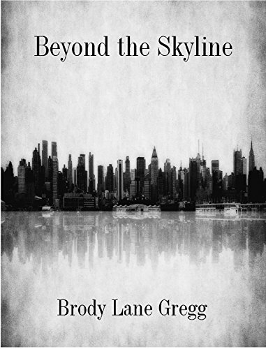 Amazon beyond the skyline ebook brody lane gregg kindle store beyond the skyline by gregg brody lane altavistaventures Choice Image