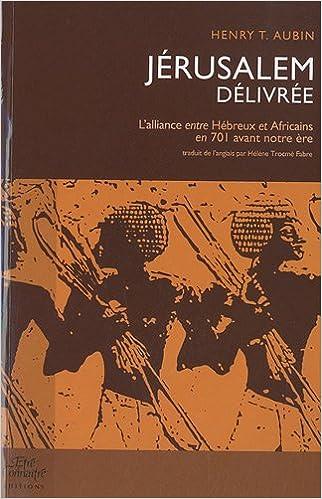 Télécharger en ligne Jérusalem délivrée : L'alliance entre Hébreux et Africains en 701 avant notre ère pdf ebook