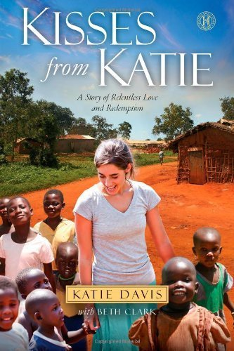 Kisses from Katie: A Story of Relentless Love and Redemption by Davis, Katie J. (October 4, 2011) Hardcover