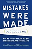 img - for Mistakes Were Made (but Not by Me): Why We Justify Foolish Beliefs, Bad Decisions, and Hurtful Acts book / textbook / text book