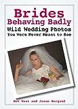 Brides Behaving Badly, Bev West and Jason Bergund, 0446699160