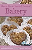 img - for How to Open a Financially Successful Bakery by Sharon L Fullen (Jan 12 2004) book / textbook / text book