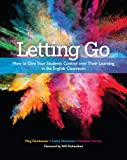 Letting Go: How to Give Your Students Control over Their Learning in the English Classroom