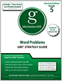 Word Problems GRE Strategy Guide, 2nd Edition, Manhattan GRE Staff, 193570754X