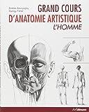 grand cours d anatomie artistique l homme les bases de l art pratique