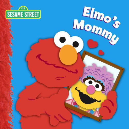 Elmo's Mommy (Sesame Street) (Sesame Street Board Books)