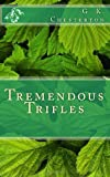 Tremendous Trifles, G. K. Chesterton, 1495927725