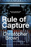 "Christopher Brown, ""Rule of Capture"" (Harper Voyager, 2019)"