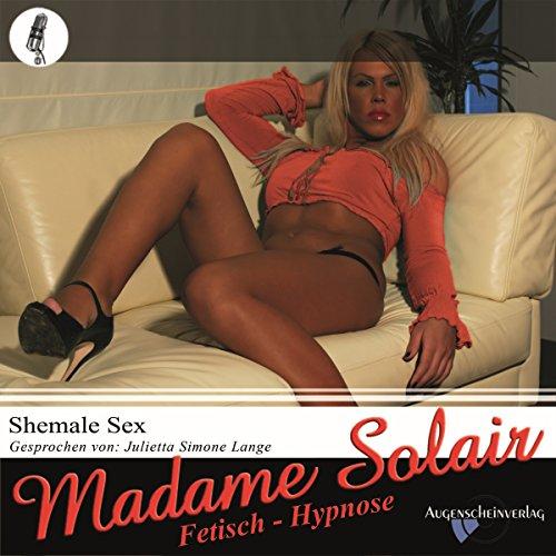 Shemale Sex. Eine Fetisch Hypnose