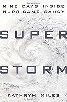 Superstorm: Nine Days Inside Hurricane Sandy